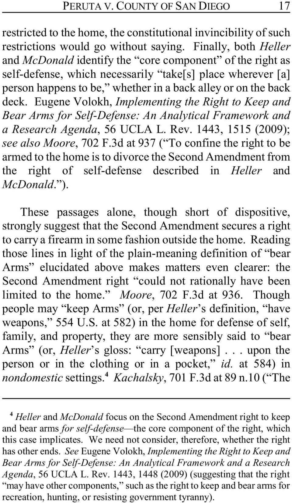 deck. Eugene Volokh, Implementing the Right to Keep and Bear Arms for Self-Defense: An Analytical Framework and a Research Agenda, 56 UCLA L. Rev. 1443, 1515 (2009); see also Moore, 702 F.