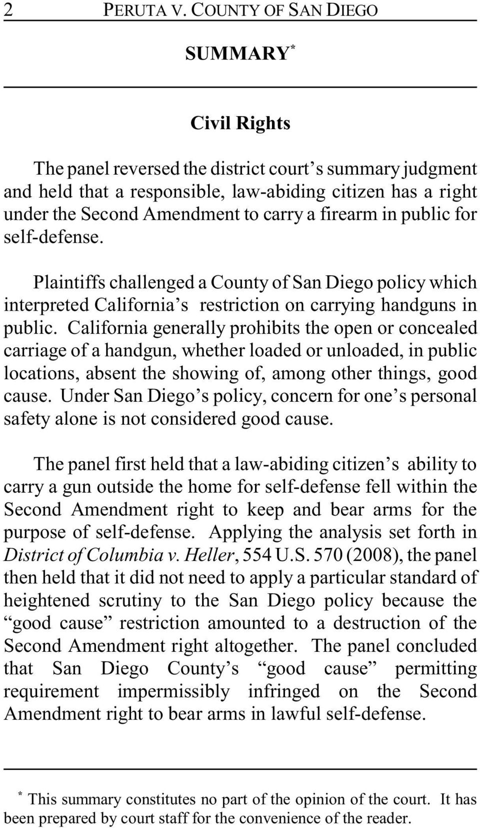 firearm in public for self-defense. Plaintiffs challenged a County of San Diego policy which interpreted California s restriction on carrying handguns in public.