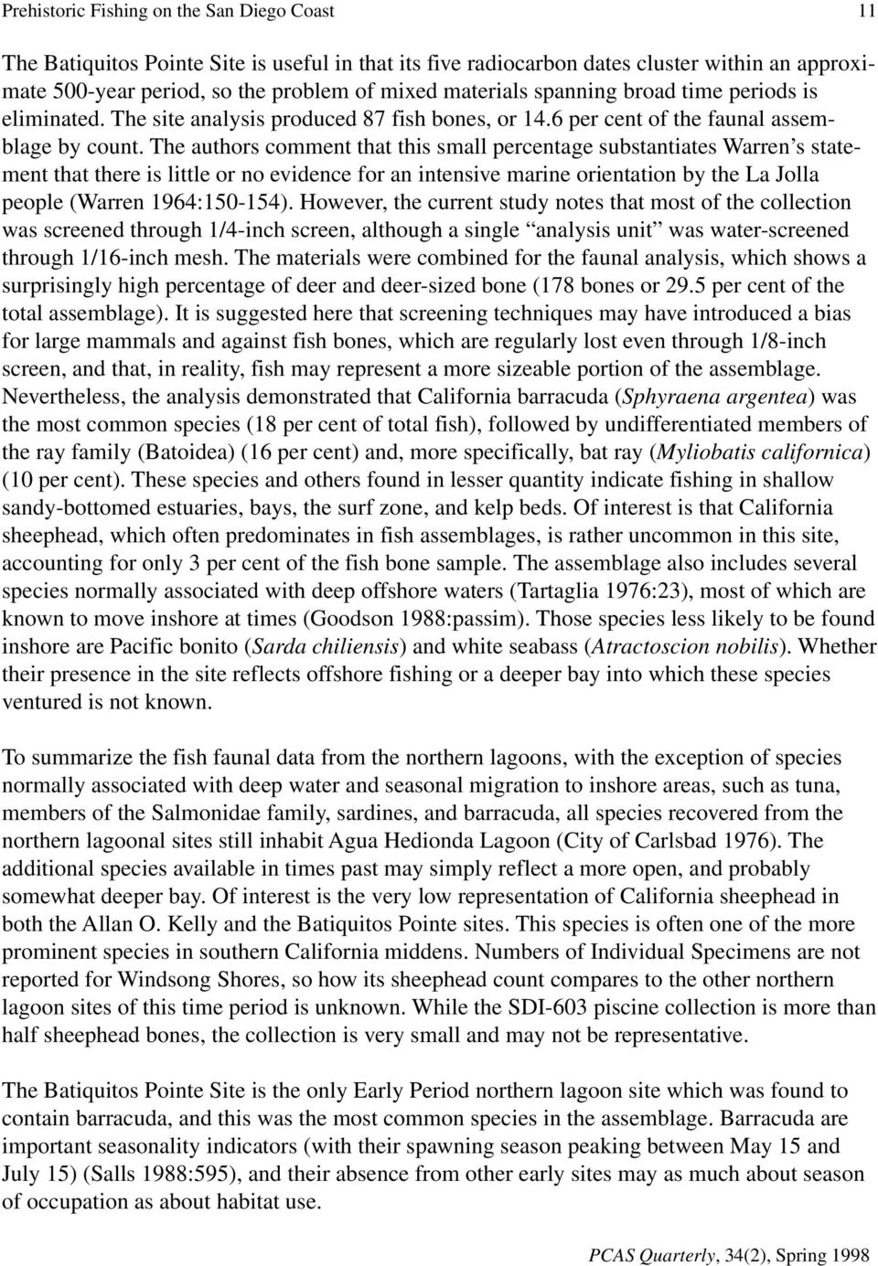 The authors comment that this small percentage substantiates Warren s statement that there is little or no evidence for an intensive marine orientation by the La Jolla people (Warren 1964:150-154).
