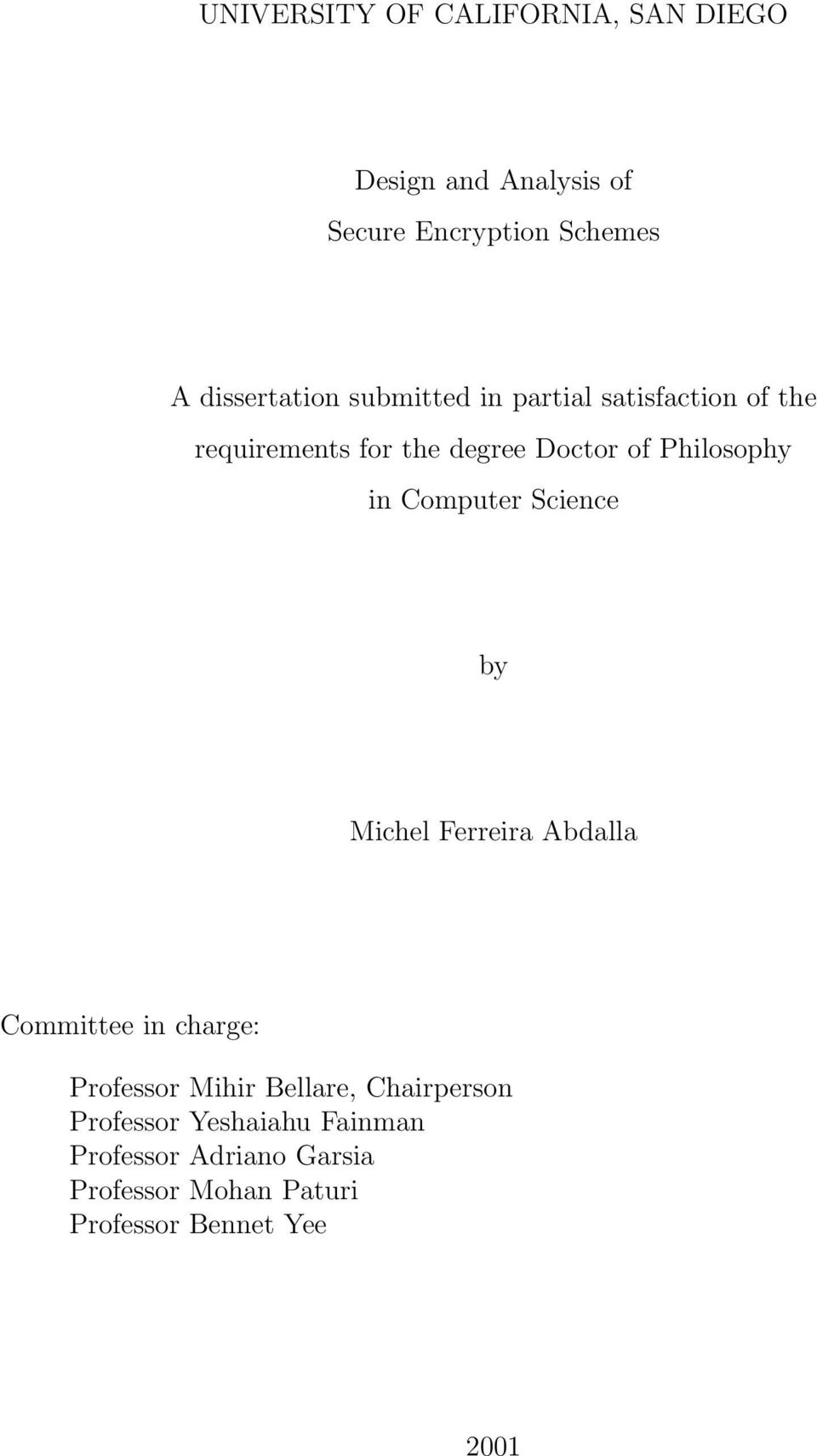 Philosophy in Computer Science by Michel Ferreira Abdalla Committee in charge: Professor Mihir