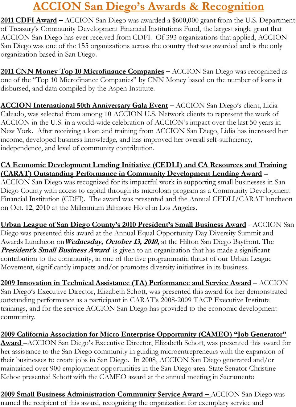 2011 CNN Money Top 10 Microfinance Companies ACCION San Diego was recognized as one of the Top 10 Microfinance Companies by CNN Money based on the number of loans it disbursed, and data compiled by