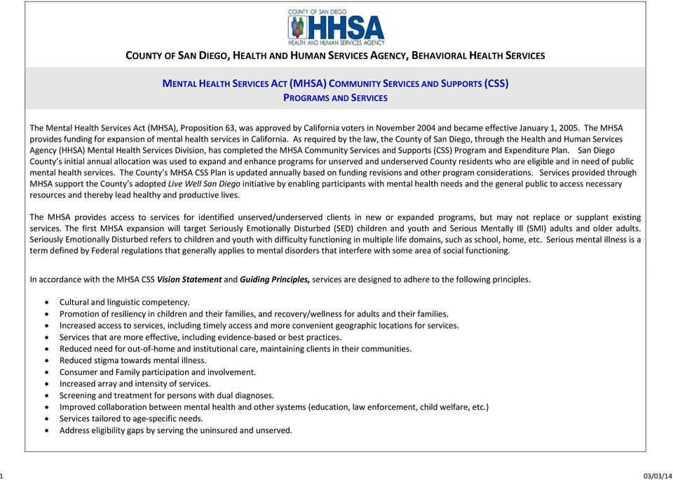 As required by the law, the County of San Diego, through the Health and Human Services Agency (HHSA) Mental Health Services Division, has completed the MHSA Community Services and Supports () Program