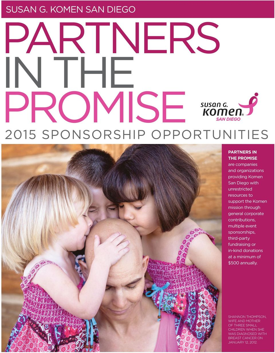 organizations providing Komen San Diego with unrestricted resources to support the Komen mission through general