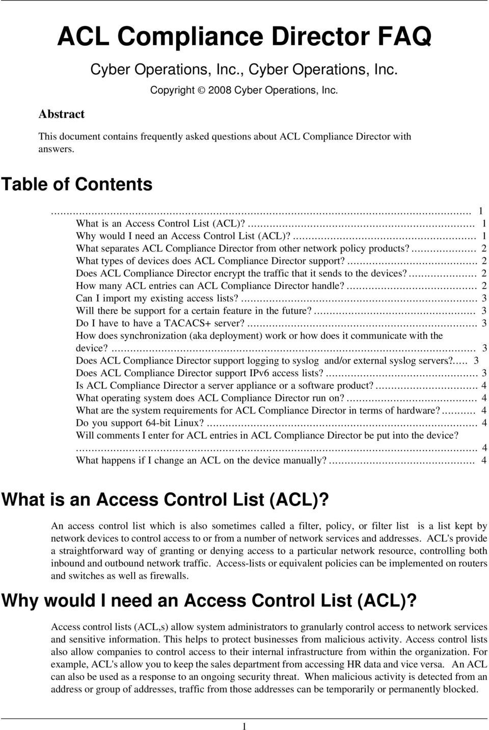 ... 2 What types of devices does ACL Compliance Director support?... 2 Does ACL Compliance Director encrypt the traffic that it sends to the devices?