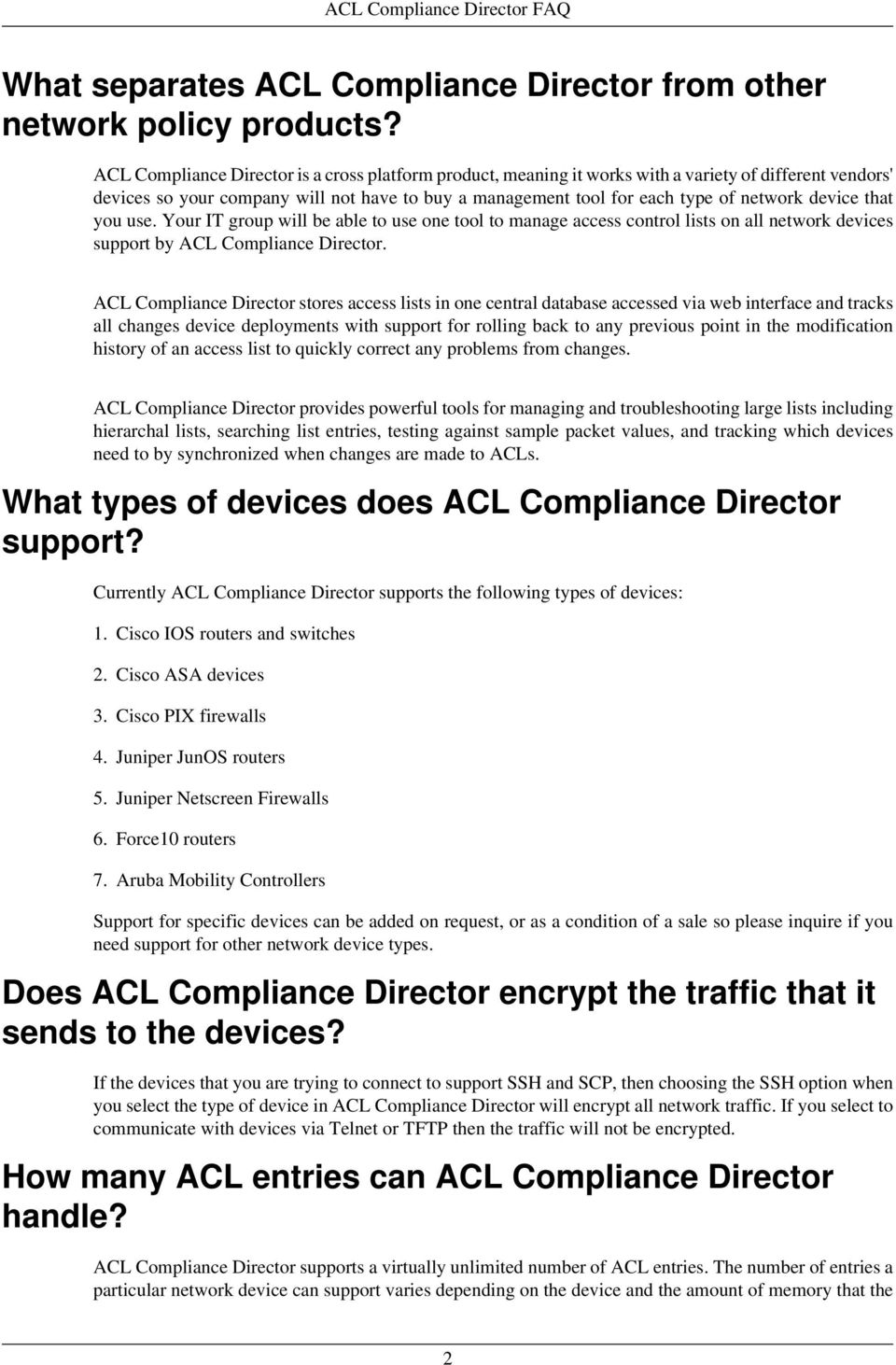 device that you use. Your IT group will be able to use one tool to manage access control lists on all network devices support by ACL Compliance Director.