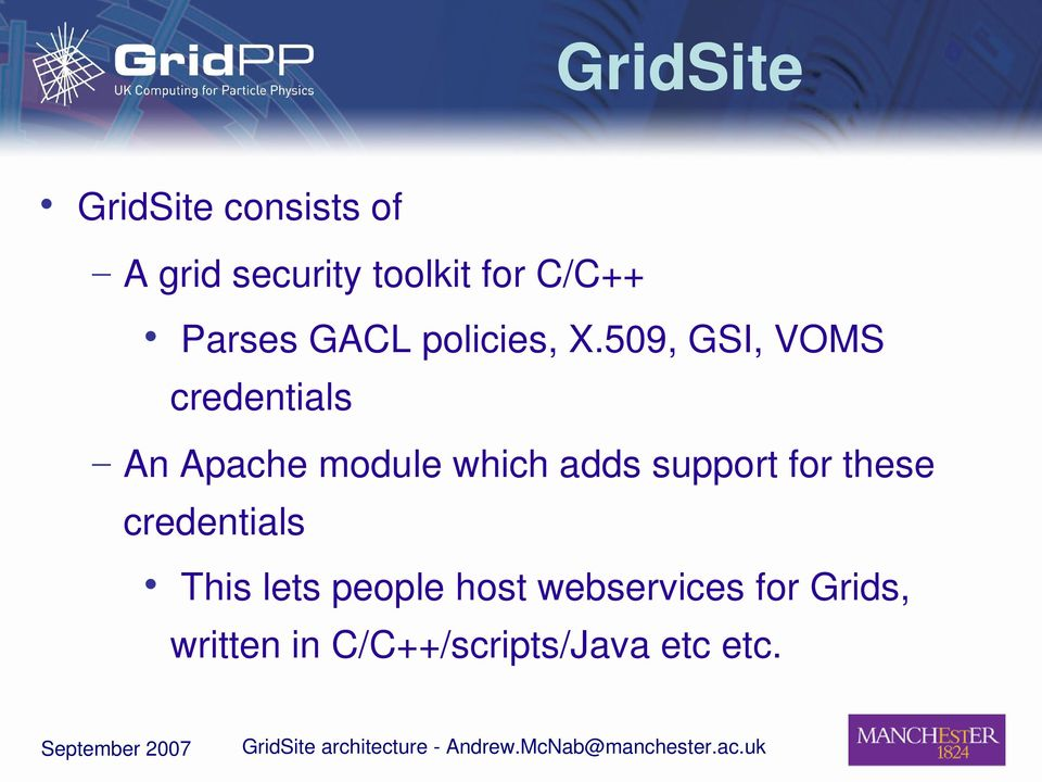 509, GSI, VOMS credentials An Apache module which adds support