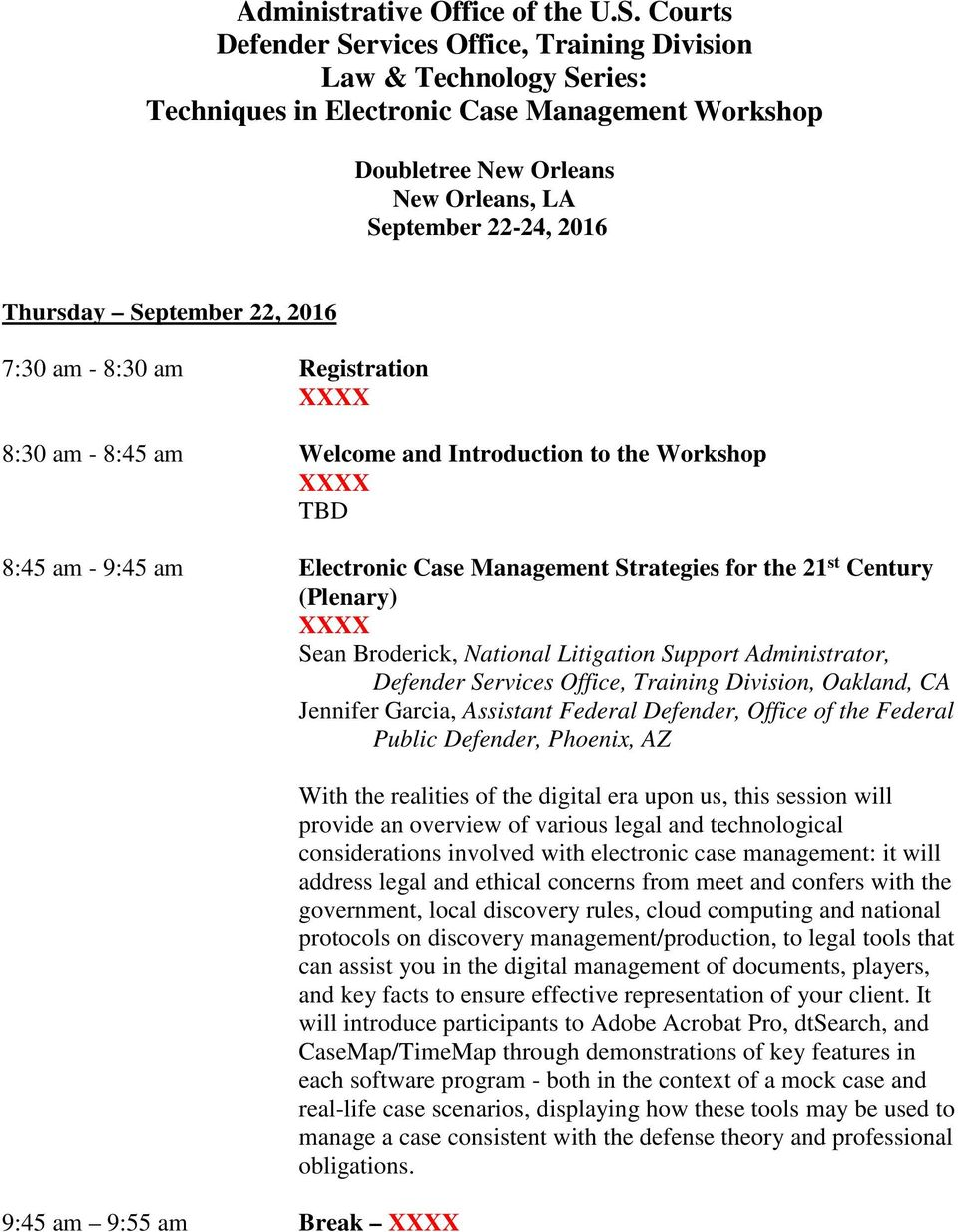 September 22, 2016 7:30 am - 8:30 am Registration 8:30 am - 8:45 am Welcome and Introduction to the Workshop TBD 8:45 am - 9:45 am Electronic Case Management Strategies for the 21 st Century