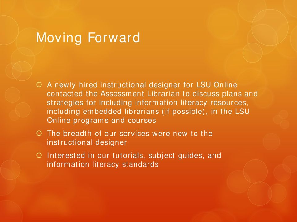 librarians (if possible), in the LSU Online programs and courses The breadth of our services were new