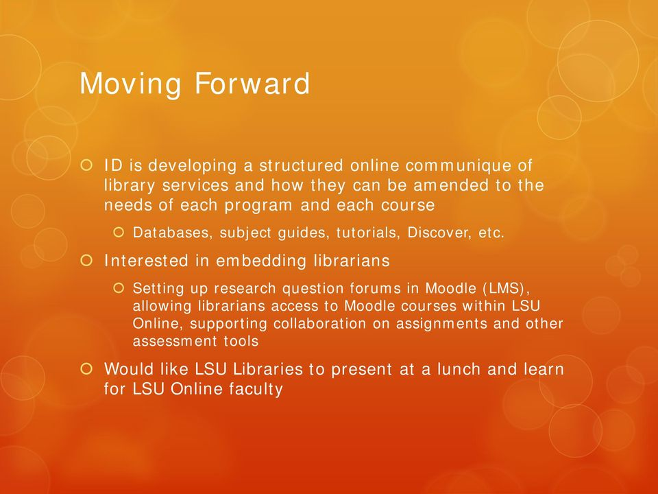 Interested in embedding librarians Setting up research question forums in Moodle (LMS), allowing librarians access to Moodle