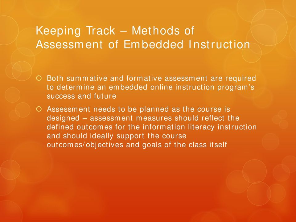 planned as the course is designed assessment measures should reflect the defined outcomes for the