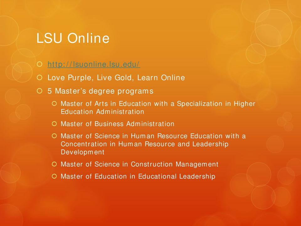 edu/ Love Purple, Live Gold, Learn Online 5 Master s degree programs Master of Arts in Education with a