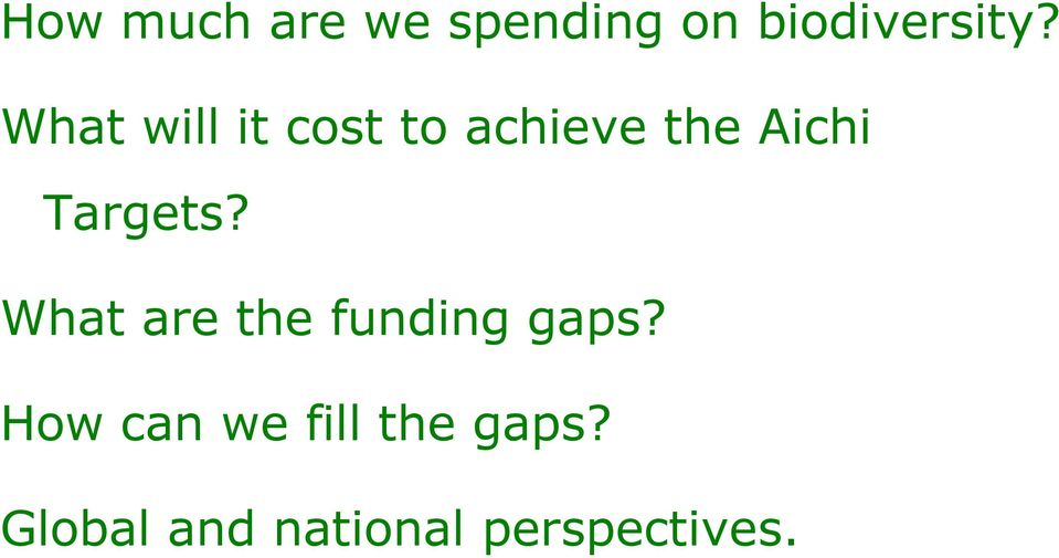 Targets? What are the funding gaps?