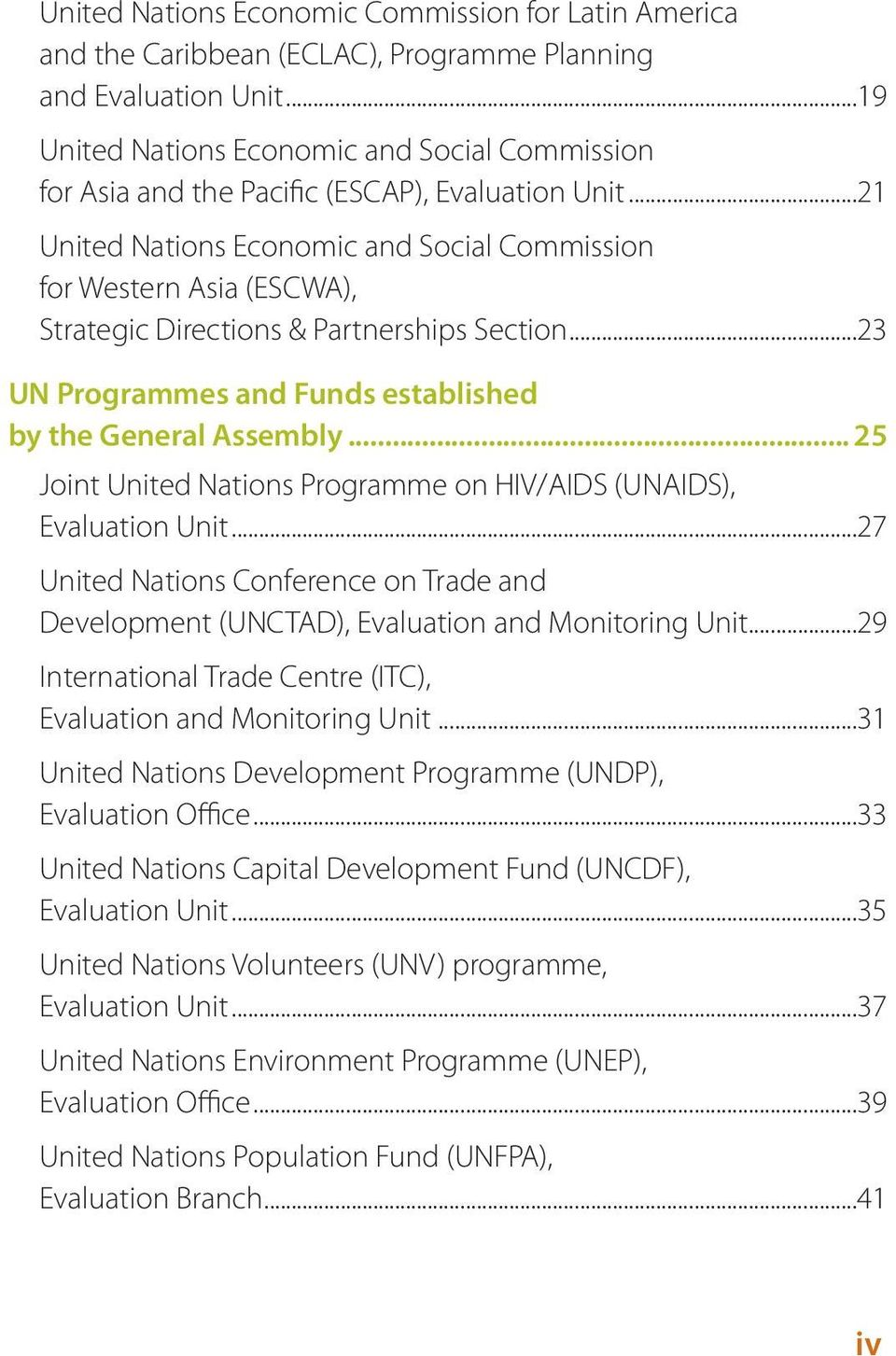 ..21 United Nations Economic and Social Commission for Western Asia (), Strategic Directions & Partnerships Section...23 Programmes and Funds established by the General Assembly.