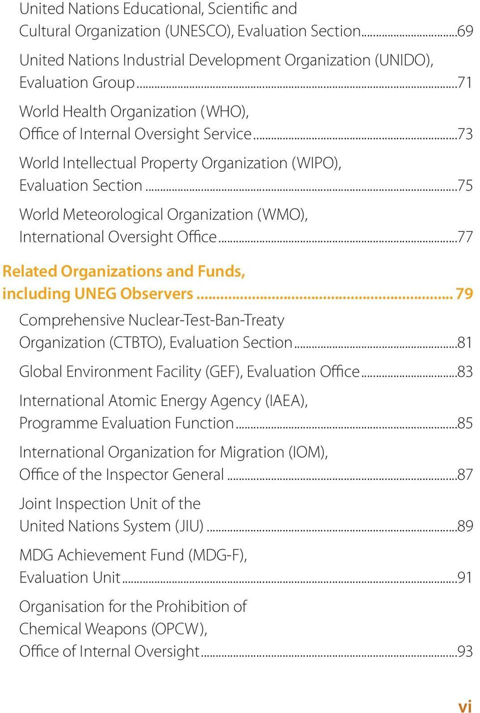 ..75 World Meteorological Organization (), International Oversight Office...77 Related Organizations and Funds, including EG Observers.