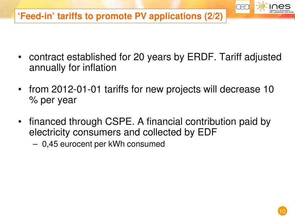 Tariff adjusted annually for inflation from 2012-01-01 tariffs for new projects