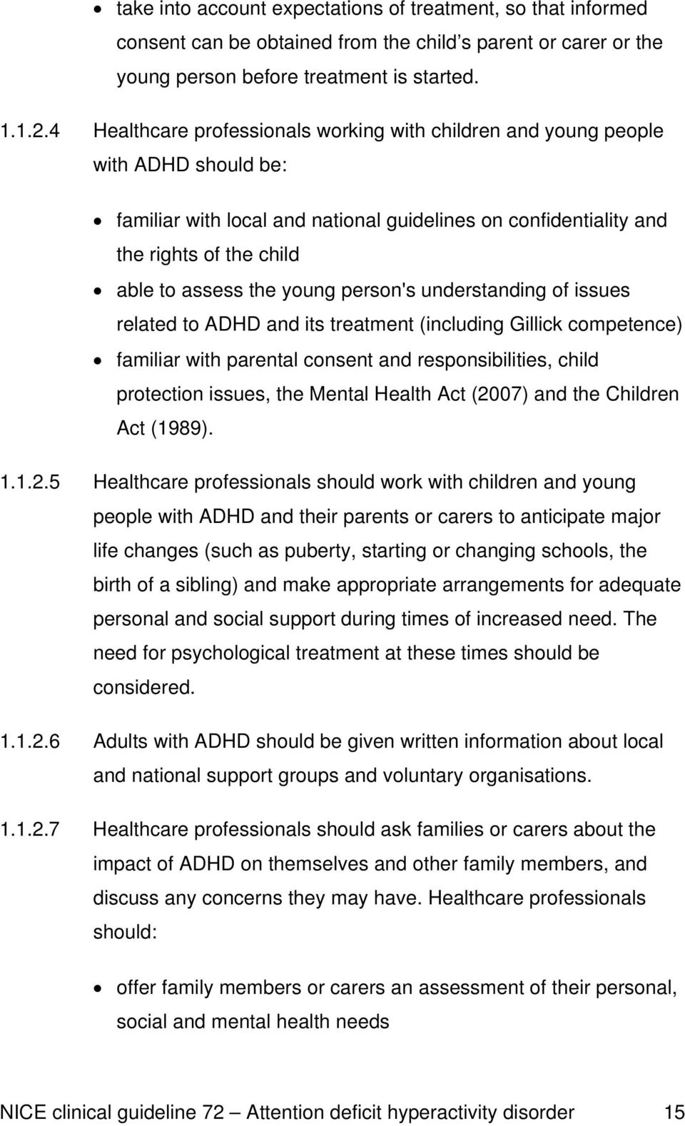 young person's understanding of issues related to ADHD and its treatment (including Gillick competence) familiar with parental consent and responsibilities, child protection issues, the Mental Health