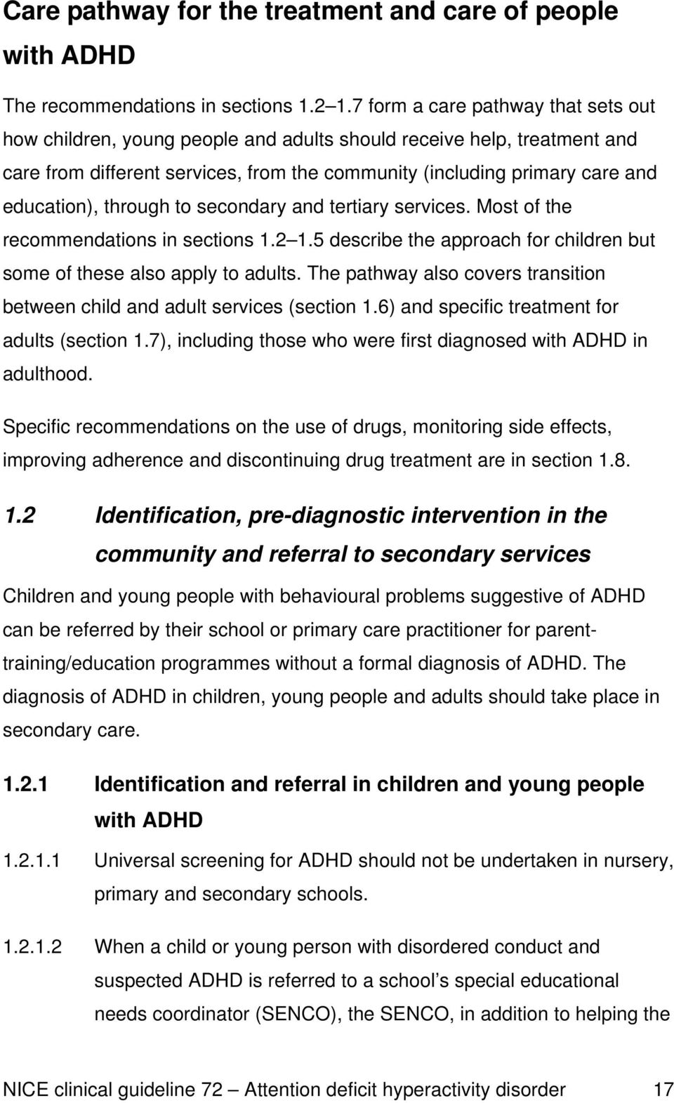 through to secondary and tertiary services. Most of the recommendations in sections 1.2 1.5 describe the approach for children but some of these also apply to adults.
