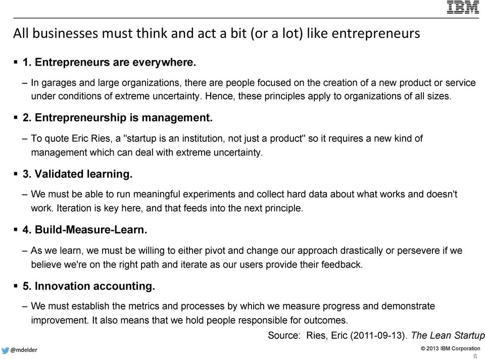 Hence, these principles apply to organizations of all sizes. 2. Entrepreneurship is management.