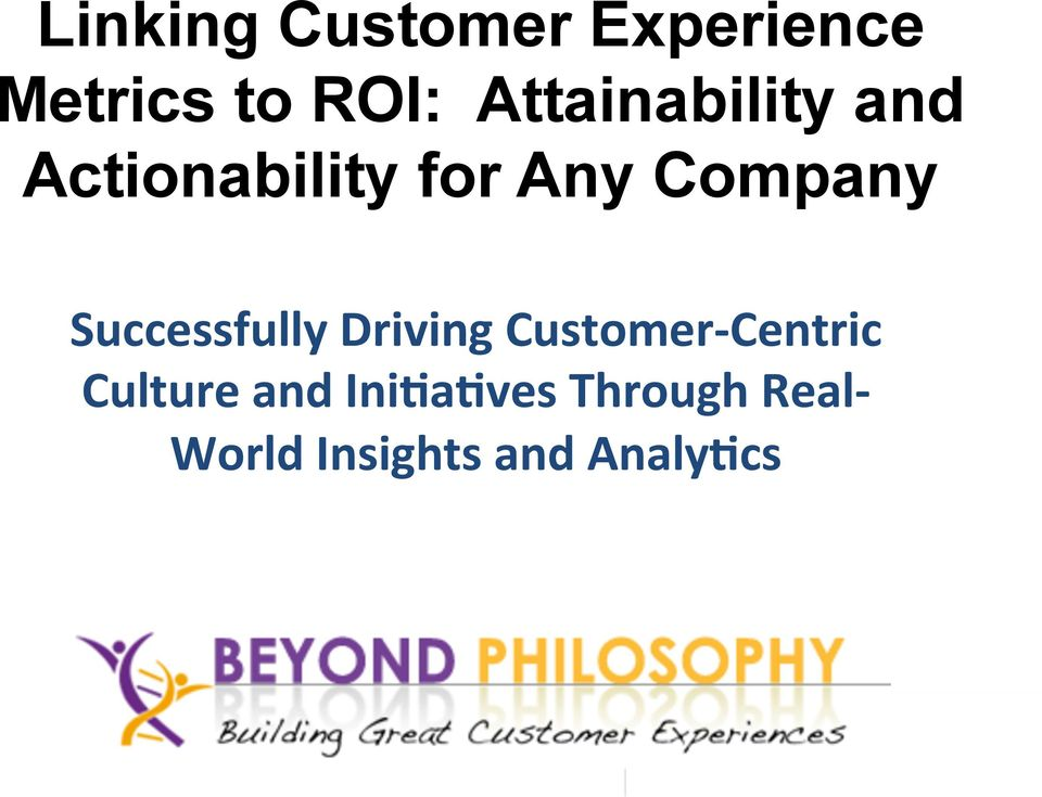 Successfully Driving Customer- Centric Culture