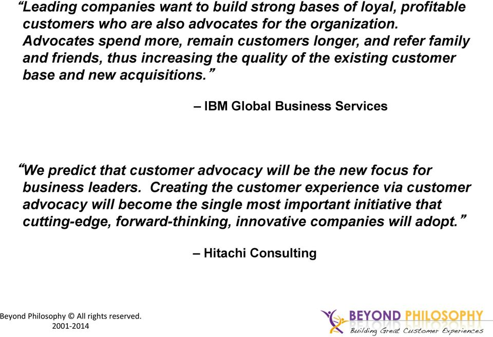 IBM Global Business Services We predict that customer advocacy will be the new focus for business leaders.