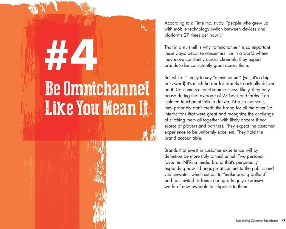 them. But while it s easy to say omnichannel (yes, it s a big buzzword) it s much harder for brands to actually deliver on it.