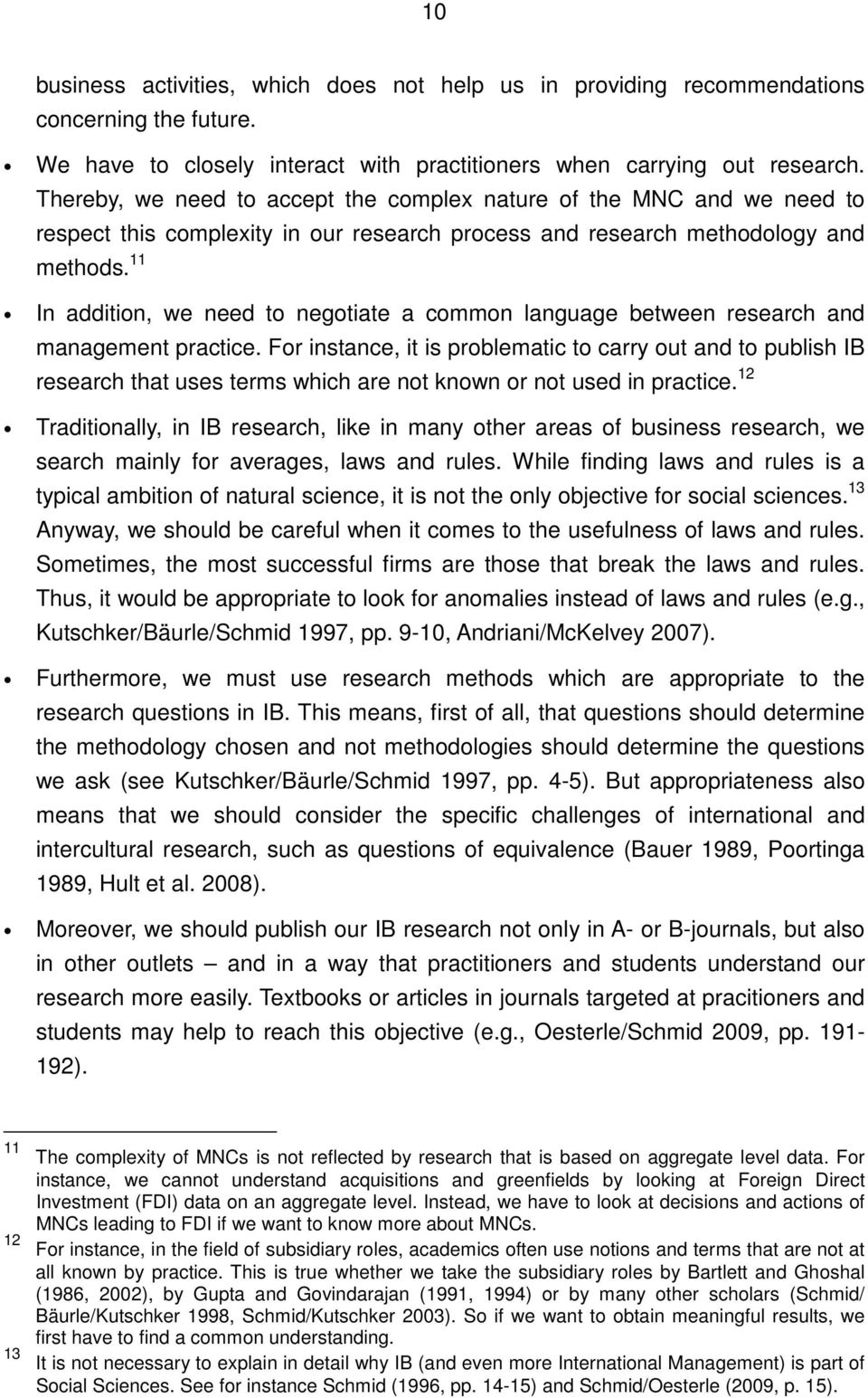 11 In addition, we need to negotiate a common language between research and management practice.