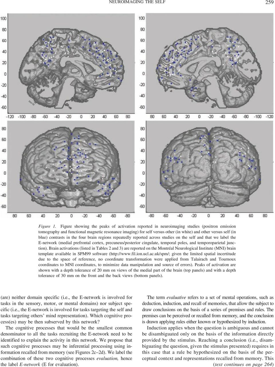 (in blue) contrasts in the four brain regions repeatedly reported across studies on the self and that we label the E-network (medial prefrontal cortex, precuneus/posterior cingulate, temporal poles,