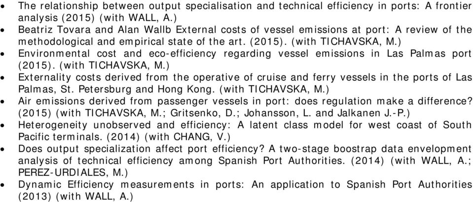 ) Environmental cost and eco-efficiency regarding vessel emissions in Las Palmas port (2015). (with TICHAVSKA, M.