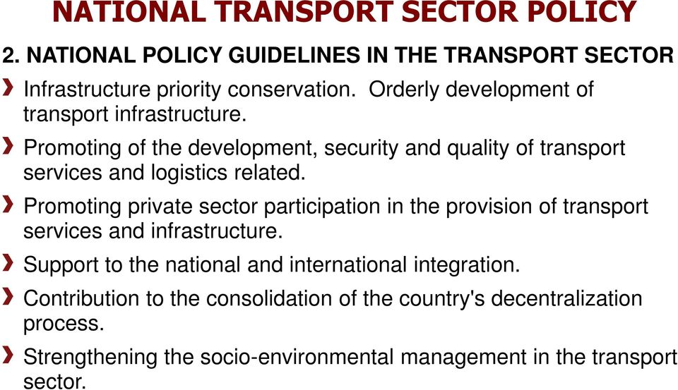 Promoting private sector participation in the provision of transport services and infrastructure.