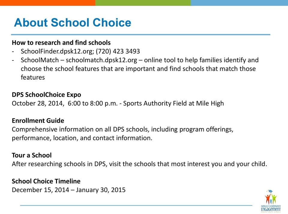 org online tool to help families identify and choose the school features that are important and find schools that match those features DPS SchoolChoice Expo October