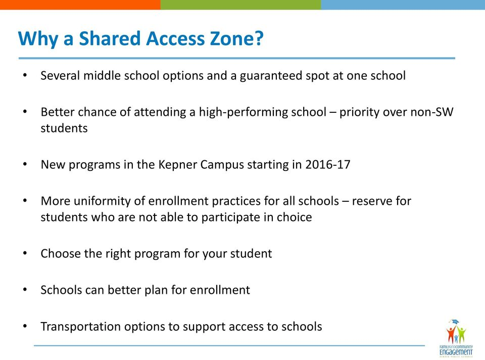 priority over non-sw students New programs in the Kepner Campus starting in 2016-17 More uniformity of enrollment