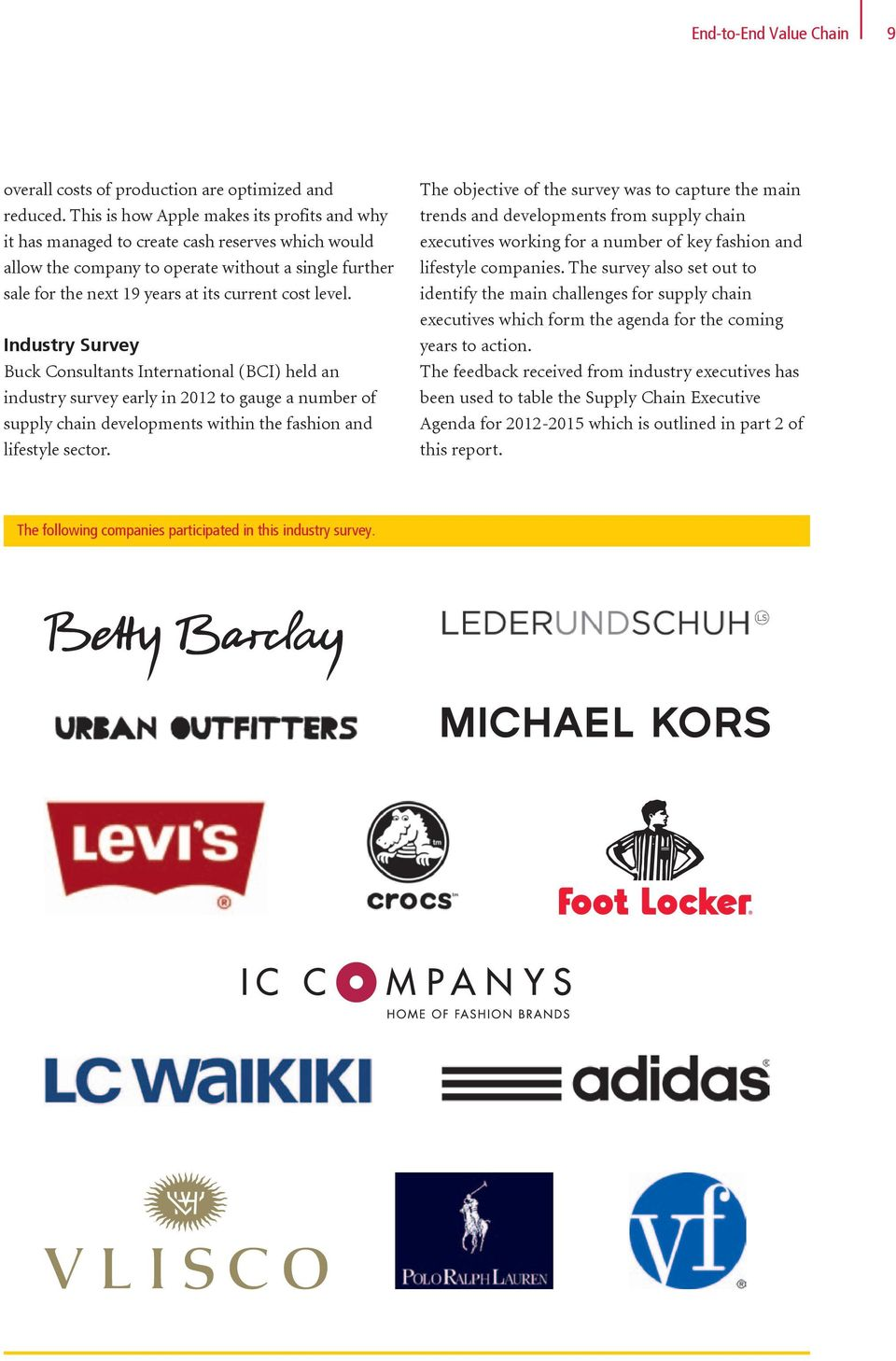 level. Industry Survey Buck Consultants International (BCI) held an industry survey early in 2012 to gauge a number of supply chain developments within the fashion and lifestyle sector.