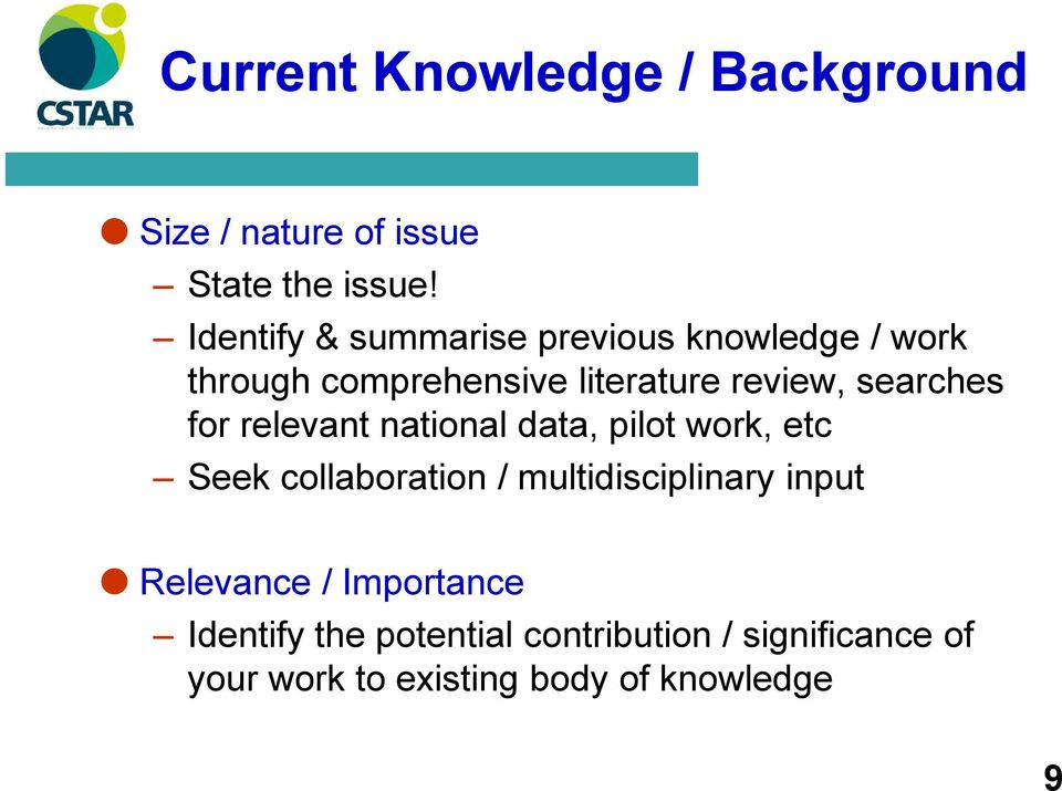 searches for relevant national data, pilot work, etc Seek collaboration / multidisciplinary