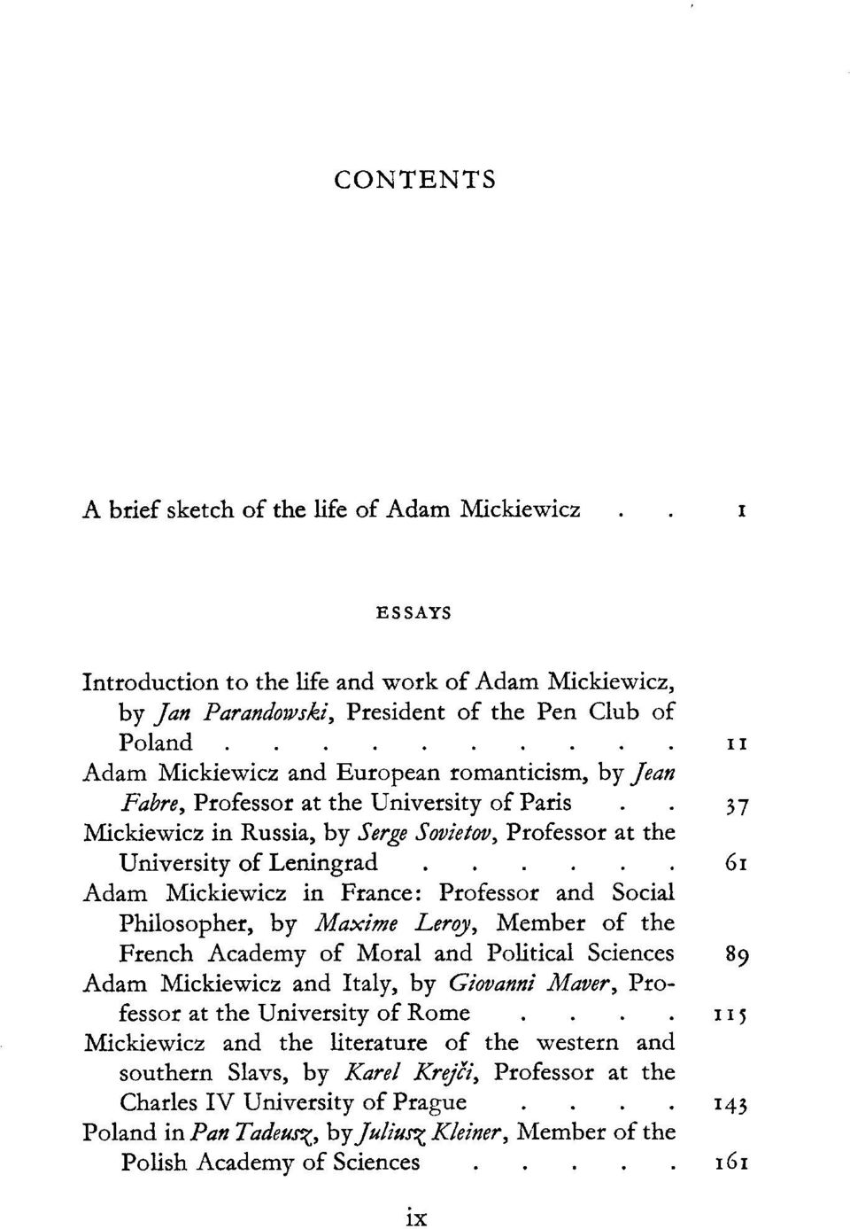 ..... 61 Adam Mickiewicz in France: Professor and Social Philosopher, by Maxime Let-y, Member of the French Academy of Moral and Political Sciences 89 Adam Mickiewicz and Italy, by Giovanni Maver,