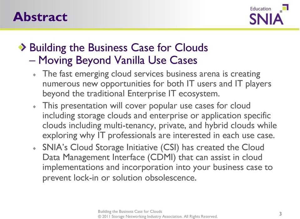 This presentation will cover popular use cases for cloud including storage clouds and enterprise or application specific clouds including multi-tenancy, private, and