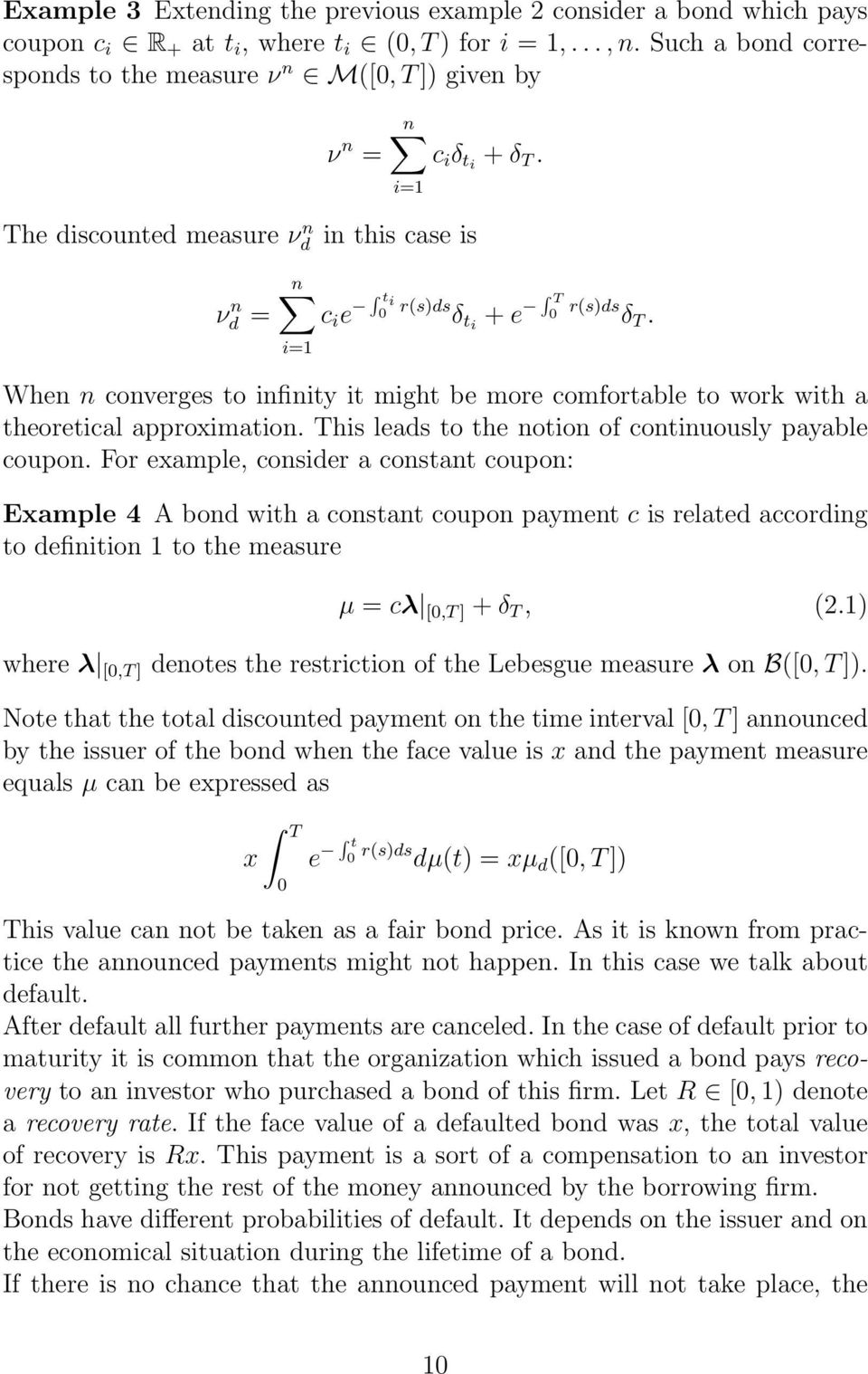 When n converges to infinity it might be more comfortable to work with a theoretical approximation. This leads to the notion of continuously payable coupon.