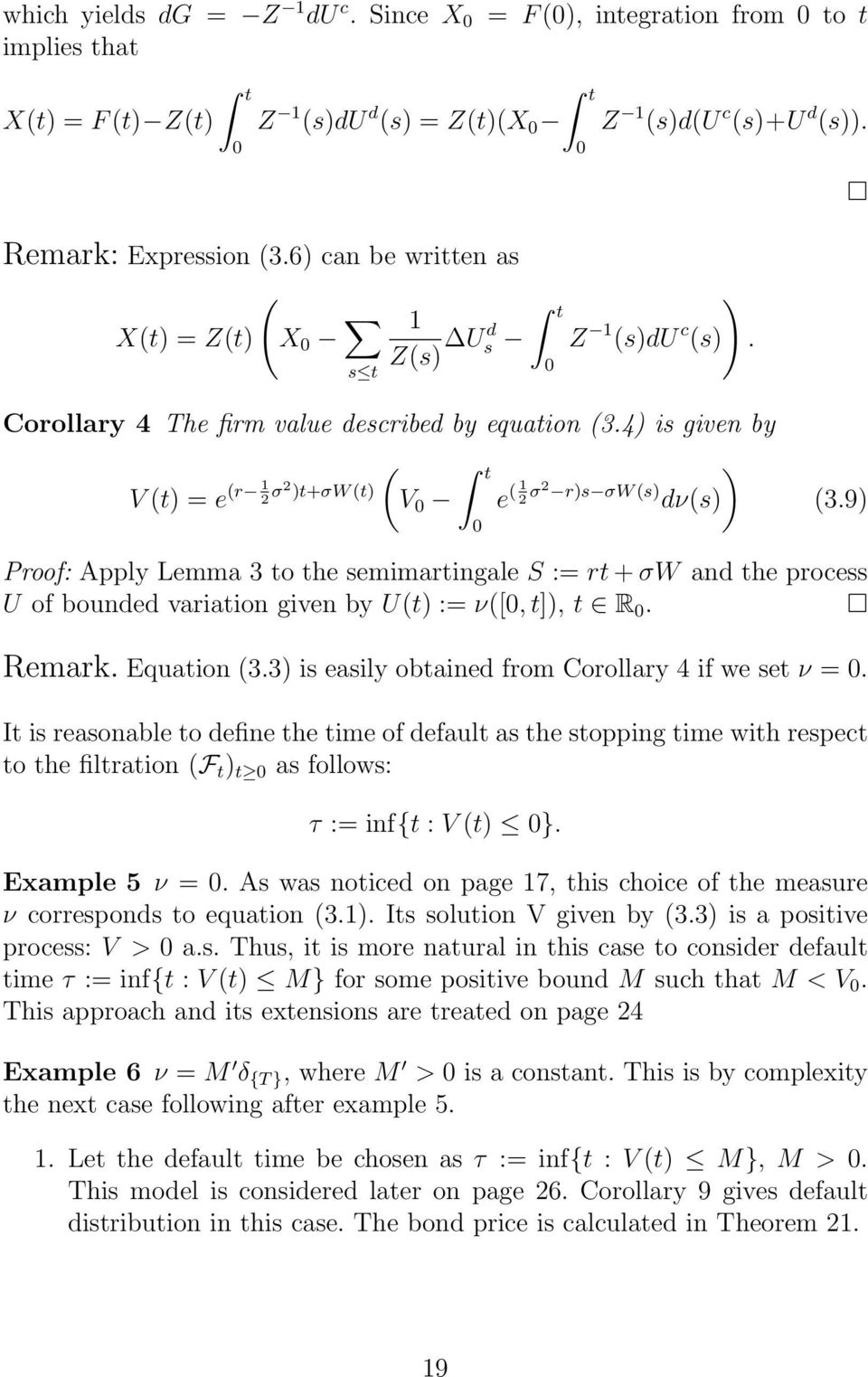 9 Proof: Apply Lemma 3 to the semimartingale S := rt + σw and the process U of bounded variation given by Ut := ν[,t], t R. Remark. Equation 3.3 is easily obtained from Corollary 4 if we set ν =.