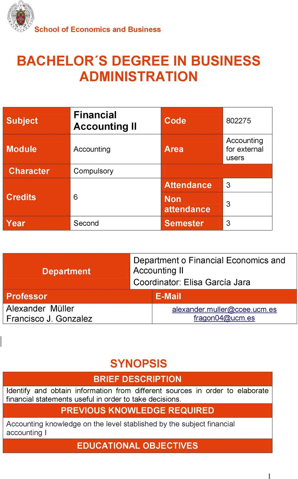 Gonzalez Department o Financial Economics and Accounting II Coordinator: Elisa García Jara E-Mail alexander.muller@ccee.ucm.es fragon04@ucm.