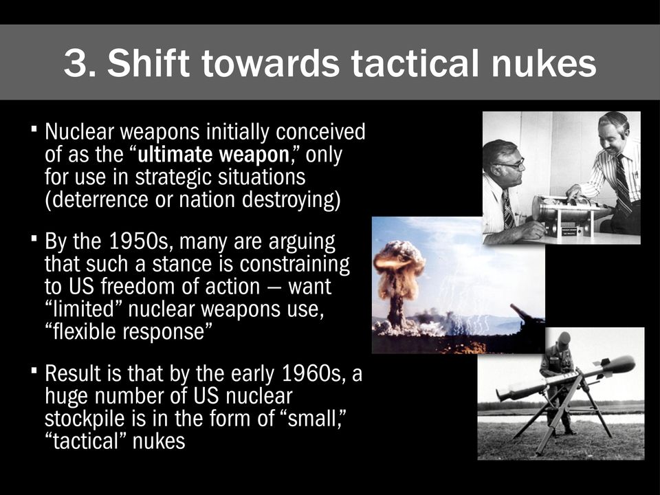 stance is constraining to US freedom of action want limited nuclear weapons use, flexible response