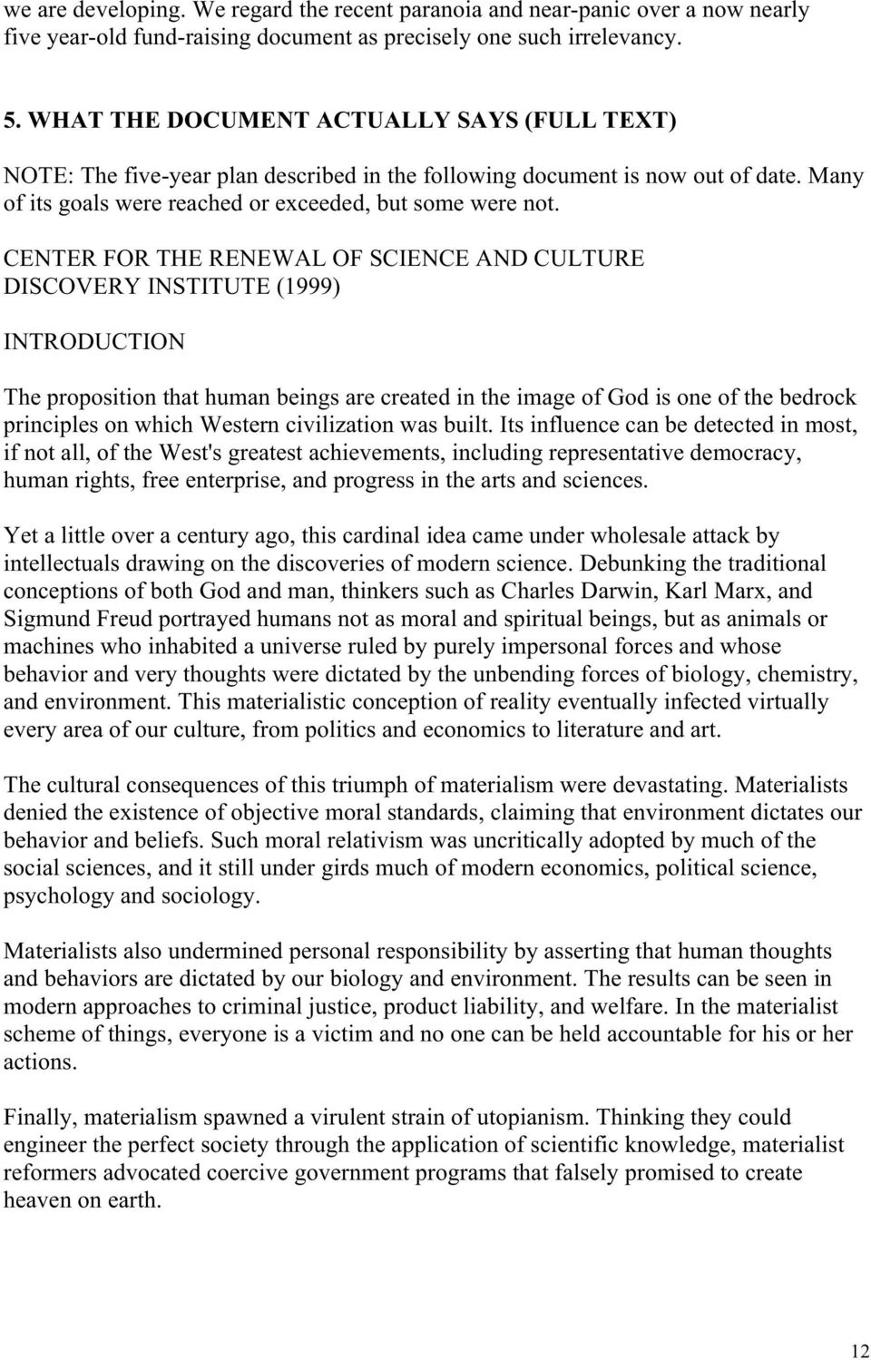 CENTER FOR THE RENEWAL OF SCIENCE AND CULTURE DISCOVERY INSTITUTE (1999) INTRODUCTION The proposition that human beings are created in the image of God is one of the bedrock principles on which