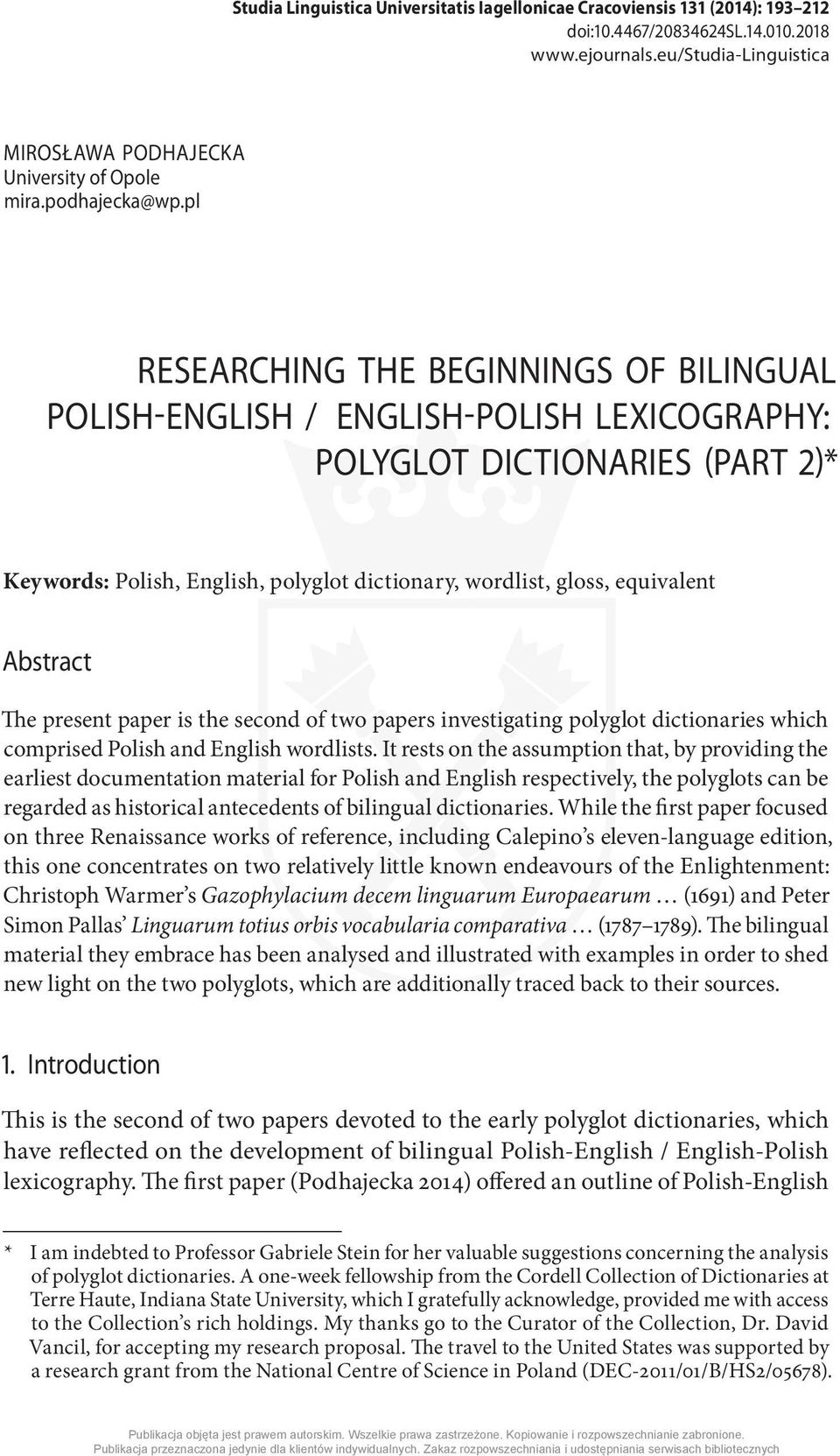 pl RESEARCHING THE BEGINNINGS OF BILINGUAL POLISH-ENGLISH / ENGLISH-POLISH LEXICOGRAPHY: POLYGLOT DICTIONARIES (PART 2)* Keywords: Polish, English, polyglot dictionary, wordlist, gloss, equivalent