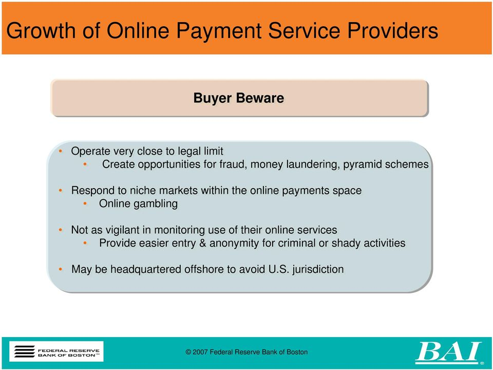payments space Online gambling Not as vigilant in monitoring use of their online services Provide