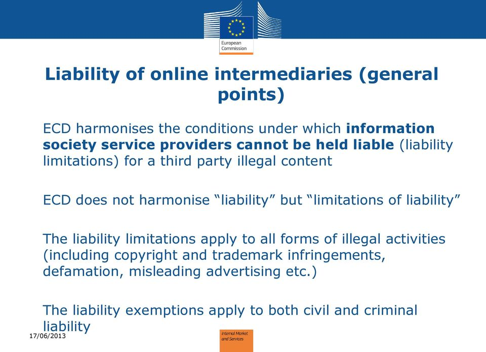 but limitations of liability The liability limitations apply to all forms of illegal activities (including copyright and