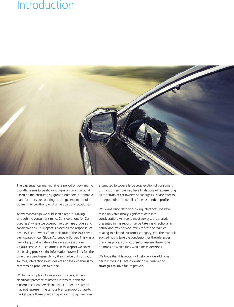 A few months ago we published a report Driving through the consumer s mind: Considerations for Car purchase where we covered the purchase triggers and considerations.