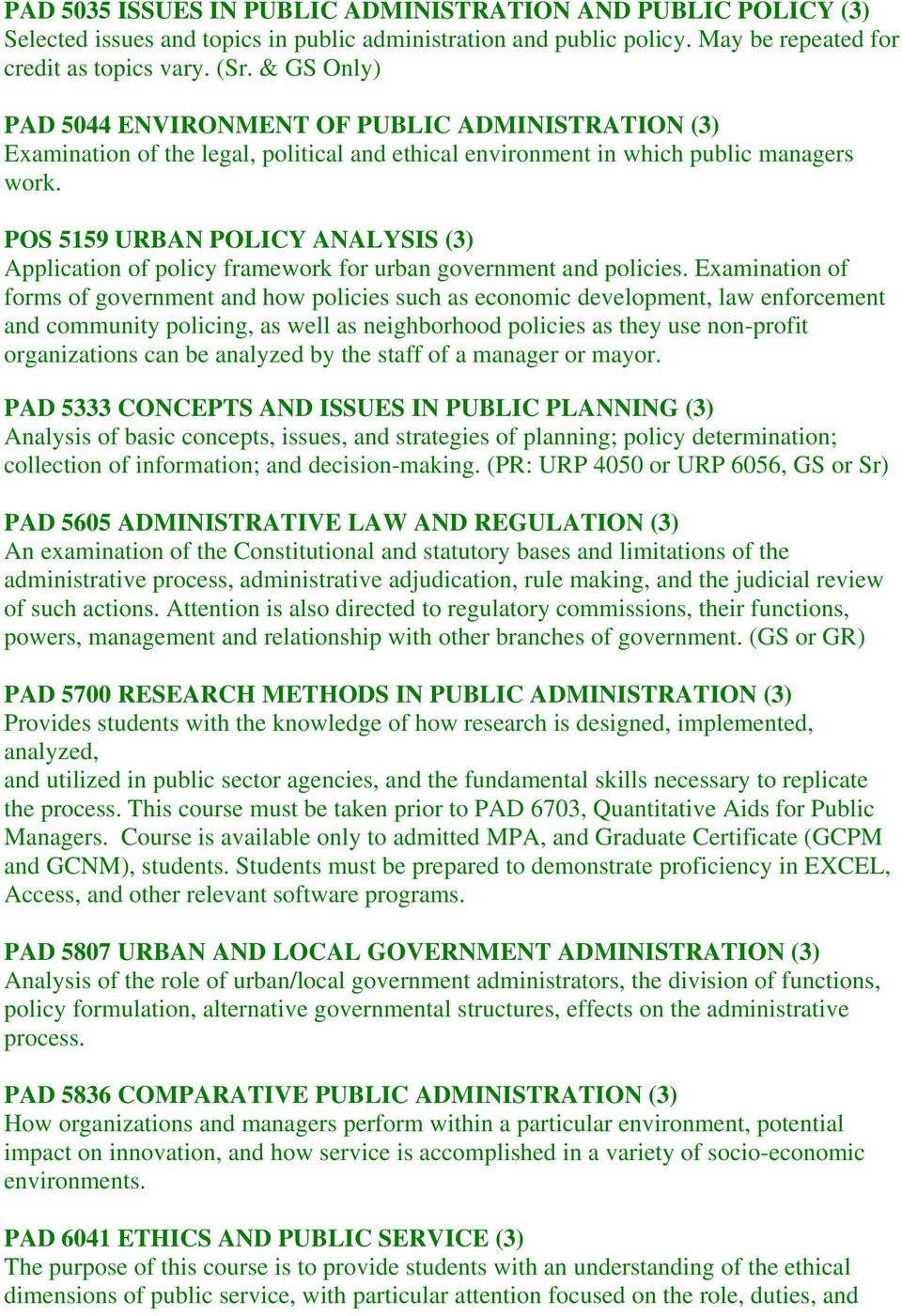 POS 5159 URBAN POLICY ANALYSIS (3) Application of policy framework for urban government and policies.
