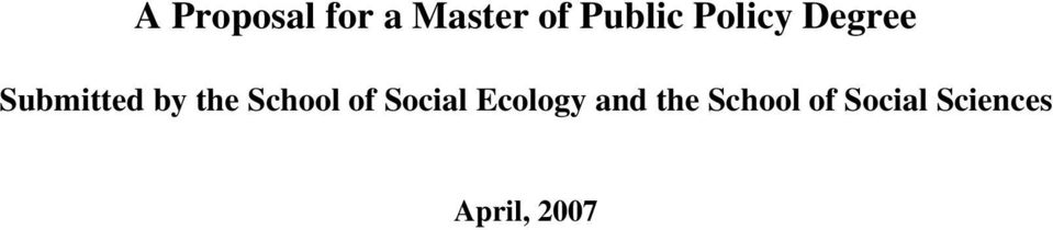 School of Social Ecology and the