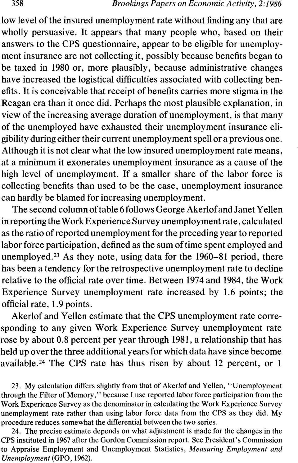 in 1980 or, more plausibly, because administrative changes have increased the logistical difficulties associated with collecting benefits.