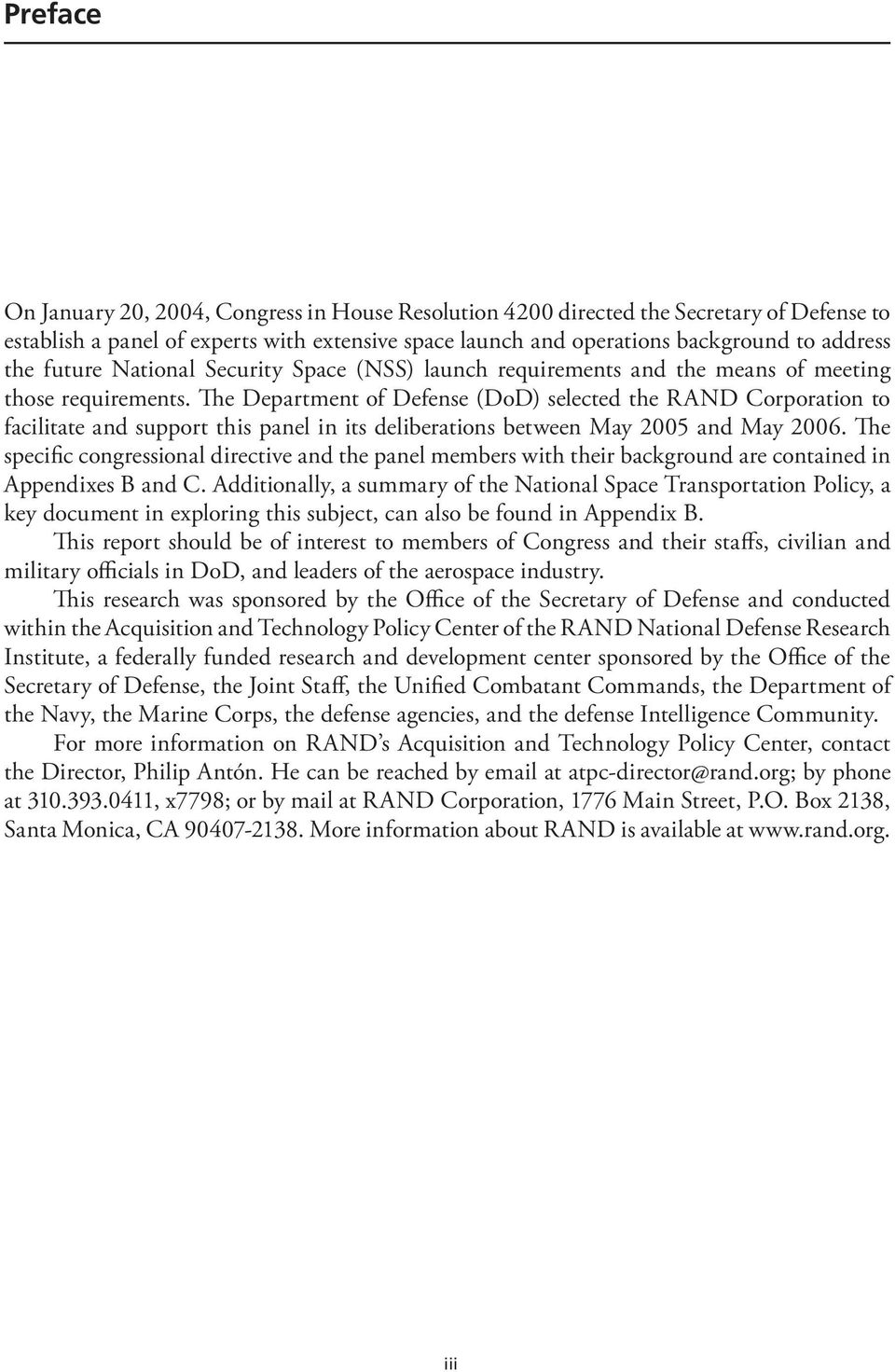 The Department of Defense (DoD) selected the RAND Corporation to facilitate and support this panel in its deliberations between May 2005 and May 2006.