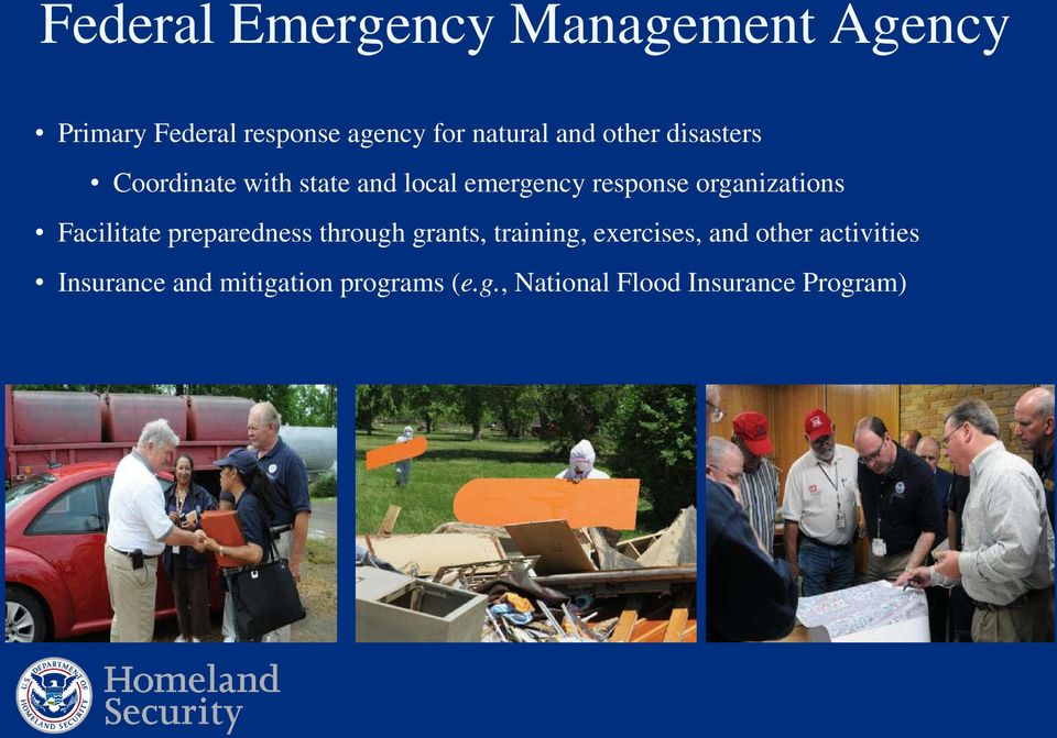 organizations Facilitate preparedness through grants, training, exercises, and