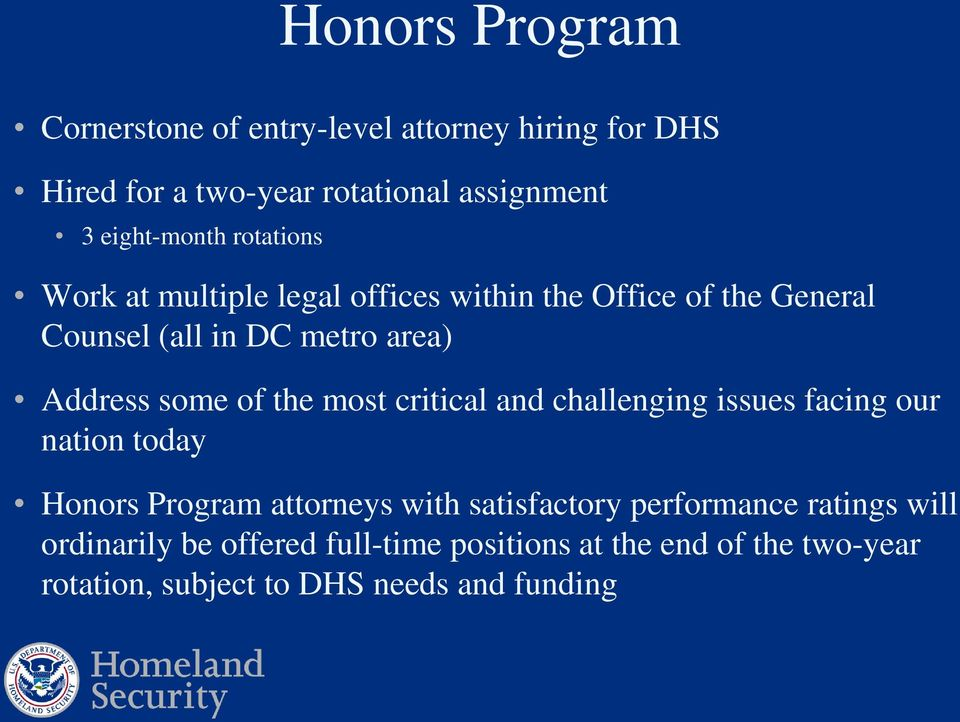 Address some of the most critical and challenging issues facing our nation today Honors Program attorneys with
